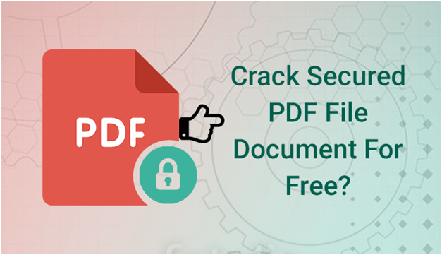 How To Crack Secured PDF File Document For Free?